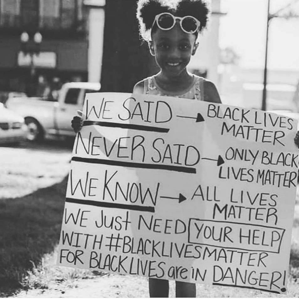 We Said Black Lives Matter We Never Said Only Black Lives Matter